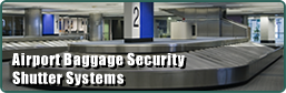 Airport Baggage Security Shutter Systems